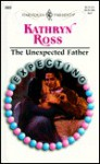 Unexpected Father (Expecting) (Harlequin Presents, 2022) - Kathryn Ross