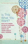Is This What You Want?: The Asham Award Short-Story Collection - Kate Pullinger