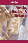 Lonely Planet Russia, Ukraine & Belarus - Lonely Planet, John Noble, Ryan Ver Berkmoes