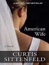American Wife (Hardcover - Large Print) - Curtis Sittenfeld