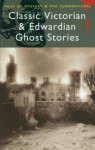 Classic Victorian & Edwardian Ghost Stories (Tales of Mystery & the Supernatural) - Rex Collings