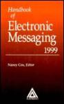 Handbook of Electronic Messaging, 1999 Edition - Nancy Cox