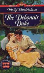 The Debonair Duke - Emily Hendrickson