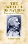 The Wealth of Nations: Representative Selections - Adam Smith