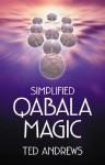 Simplified Qabala Magic - Ted Andrews
