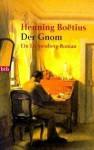 Der Gnom: Roman - Henning Boëtius