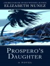 Prospero's Daughter - Elizabeth Nunez