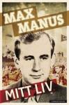 Mitt liv - Max Manus, Bjørn Benkow