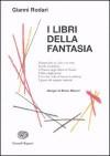 I libri della fantasia - Gianni Rodari, Bruno Munari