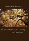 Chronicles of the South: In Justice to So Fine a Country - Thomas Fleming, Clyde Wilson