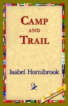 Camp and Trail - Isabel Hornibrook, 1st World Library