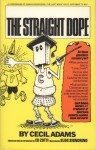 The Straight Dope: A Compendium of Human Knowledge - Cecil Adams, Ed Zotti, Slug Signorino