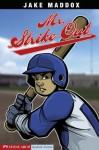 Jake Maddox: Mr. Strike Out: 0 (Jake Maddox Sports Stories) - Jake Maddox, Sean Tiffany