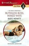 Ruthless Boss, Hired Wife (The Boss's Mistress) (Harlequin Presents Extra, #14) - Kate Hewitt