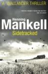 Sidetracked - Henning Mankell, Steven T. Murray