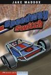 Jake Maddox: Speedway Switch: 0 (Jake Maddox Sports Stories) - Jake Maddox, Sean Tiffany