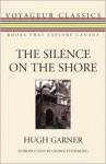 The Silence on the Shore - Hugh Garner, George Fetherling
