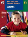 Make Your Own Emergent Readers: Science - School Specialty Publishing