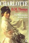 Charlotte: Bronte Revelations: The Final Journeys of Jane Eyre - Charlotte Brontë, D.M. Thomas