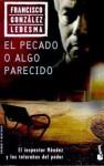 El pecado o algo parecido - Francisco González Ledesma