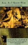 Asa, as I Knew Him - Susanna Kaysen