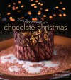 I'm Dreaming of a Chocolate Christmas - Marcel Desaulniers