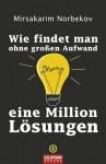 Wie findet man ohne großen Aufwand eine Million Lösungen - Mirsakarim Norbekov, Felix Eder