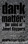 Dark Matter: the mind of Janet Kuypers - Janet Kuypers