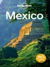 Lonely Planet Mexico (Travel Guide) - Lonely Planet, John Noble, Kate Armstrong, Gregor Clark, John Hecht, Beth Kohn, Tom Masters, Freda Moon, Brendan Sainsbury, Lucas Vidgen