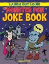 The Monster Fun Joke Book - Sean Connolly, Kay Barnham
