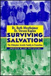 Surviving Salvation: The Ethiopian Jewish Family in Transition - Ruth K. Westheimer, Steven Kaplan