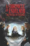 A Chronicle Of Endylmyr: The Witches Of Endylmyr - Charles Hall
