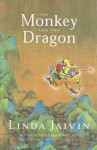 The Monkey and the Dragon: A True Story about Friendship, Music, Politics and Life on the Edge - Linda Jaivin