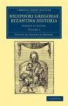 Nicephori Gregorae Byzantina Historia - Volume 3 - Nicephorus Gregoras, Immanuel Bekker