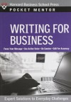 Writing for Business: Expert Solutions to Everyday Challenges (Pocket Mentor) - Harvard Business School Press, Harvard Business School Press