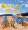 Catch the Sun (Discover Renewables) - Anne Johnson