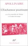 L'Enchanteur pourrissant, suivi de Les Mamelles de Tirésias et de Couleur du temps - Guillaume Apollinaire