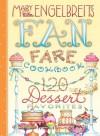 120 Dessert Recipe Favorites: Mary Engelbreit's Fan Fare Cookbook - Mary Engelbreit