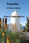 Tenerife: A Visitors Guide - Eileen Anderson, Brian Anderson