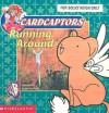 Running Around (Cardcaptors) - Katherine Noll