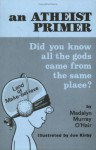 Atheist Primer: Did You Know All The Gods Came From The Same Place - Madalyn Murray O'Hair