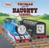 Thomas and the Naughty Diesel (Thomas & Friends) - Wilbert Awdry