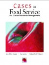 Cases in Foodservice and Clinical Nutrition Management - Amy M. Allen-Chabot, Robert M. O'Halloran