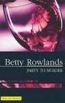 Party to Murder - Betty Rowlands