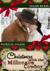 Christmas with the Millionaire Cowboy (BBW Romance) ( Millionaire Rancher) - Joann Baker, Patricia Mason