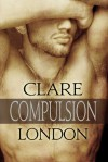 Compulsion - Clare London