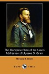 The Complete State of the Union Addresses of Ulysses S. Grant - Ulysses S. Grant