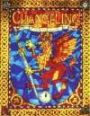 Changeling: The Dreaming - Mark Rein-Hagen, Sam Chupp, White Wolf Publishing, Leif Jones, Tony DiTerlizzi