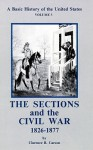 A Basic History of the United States, Volume 3: The Sections and the Civil War 1826-1877 - Clarence B. Carson