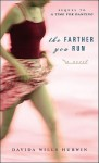 The Farther You Run - Davida Wills Hurwin